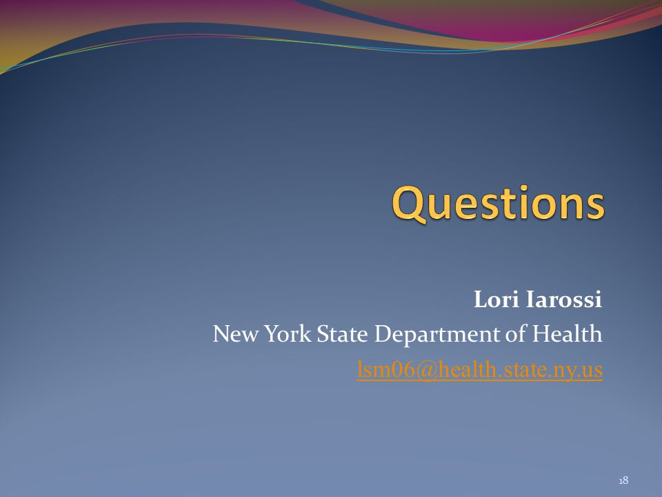 Lori Iarossi New York State Department of Health lsm06@health.state.ny.us 18