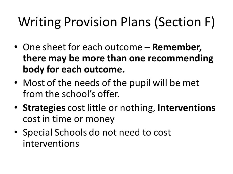 Writing Provision Plans (Section F) One sheet for each outcome – Remember, there may be more than one recommending body for each outcome.