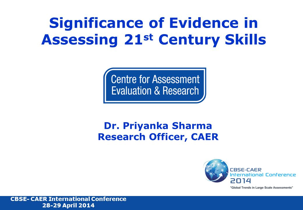 Significance of Evidence in Assessing 21 st Century Skills Dr.
