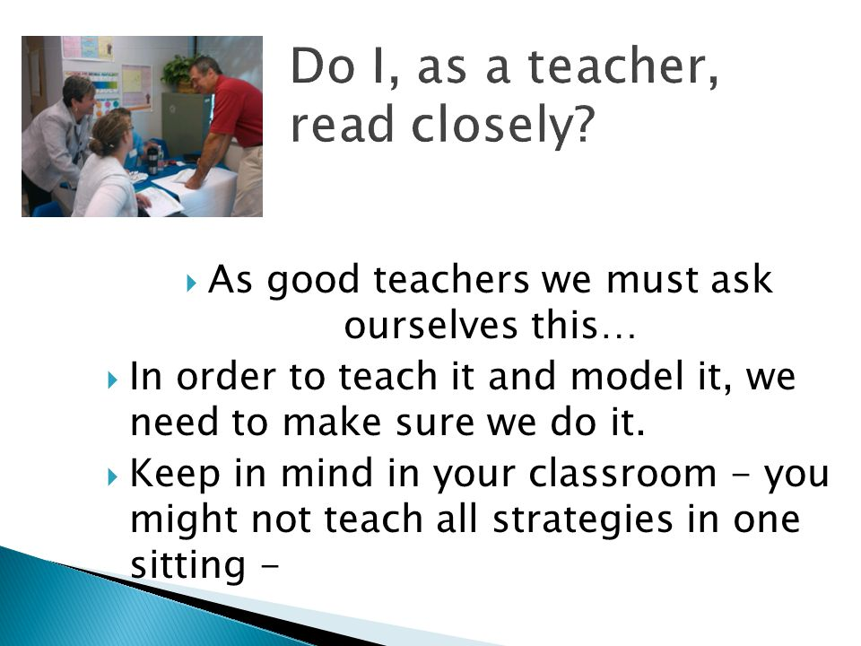  As good teachers we must ask ourselves this…  In order to teach it and model it, we need to make sure we do it.