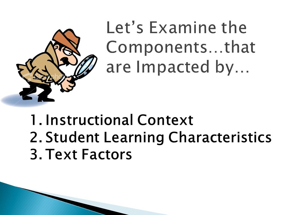 1.Instructional Context 2.Student Learning Characteristics 3.Text Factors