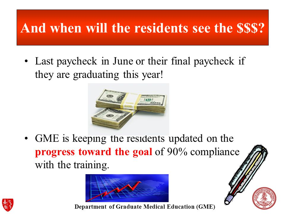 Department of Graduate Medical Education (GME) And when will the residents see the $$$.