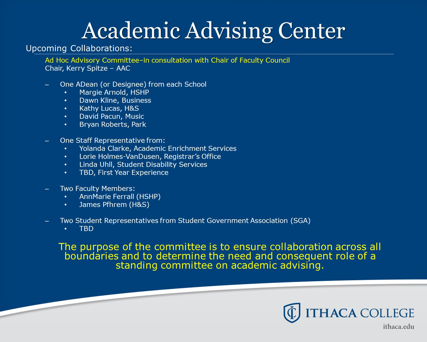 Academic Advising Center Upcoming Collaborations: Ad Hoc Advisory Committee–in consultation with Chair of Faculty Council Chair, Kerry Spitze – AAC –