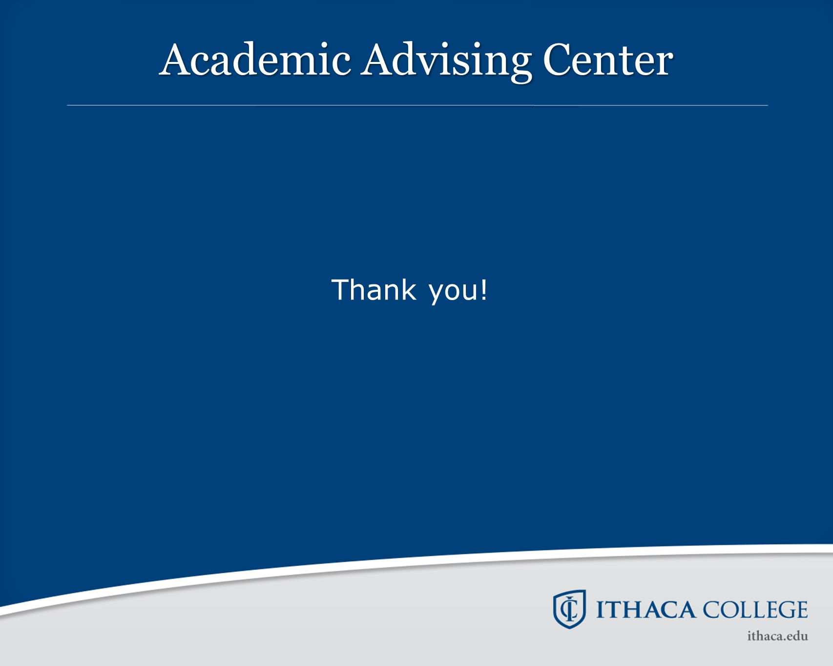 Academic Advising Center Thank you!