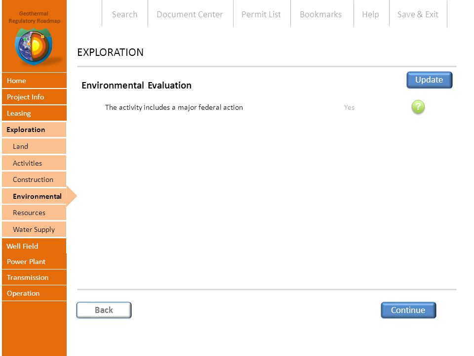 Environmental Evaluation The activity includes a major federal action Yes Continue EXPLORATION .