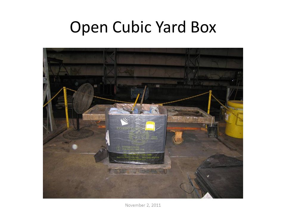 Open Cubic Yard Box November 2, 2011