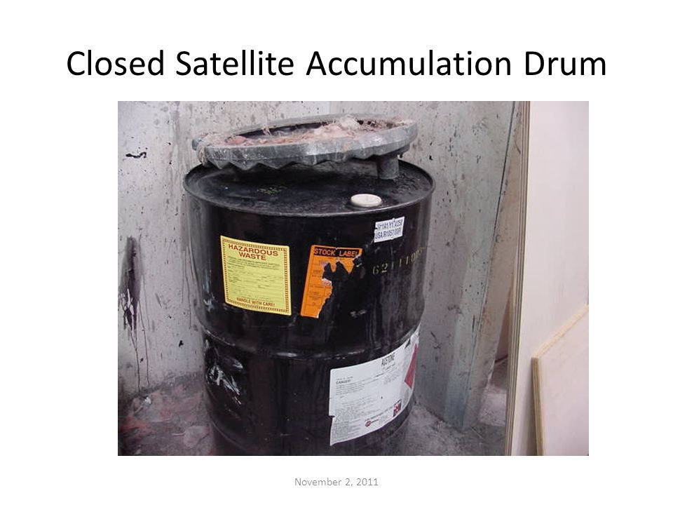 Closed Satellite Accumulation Drum November 2, 2011