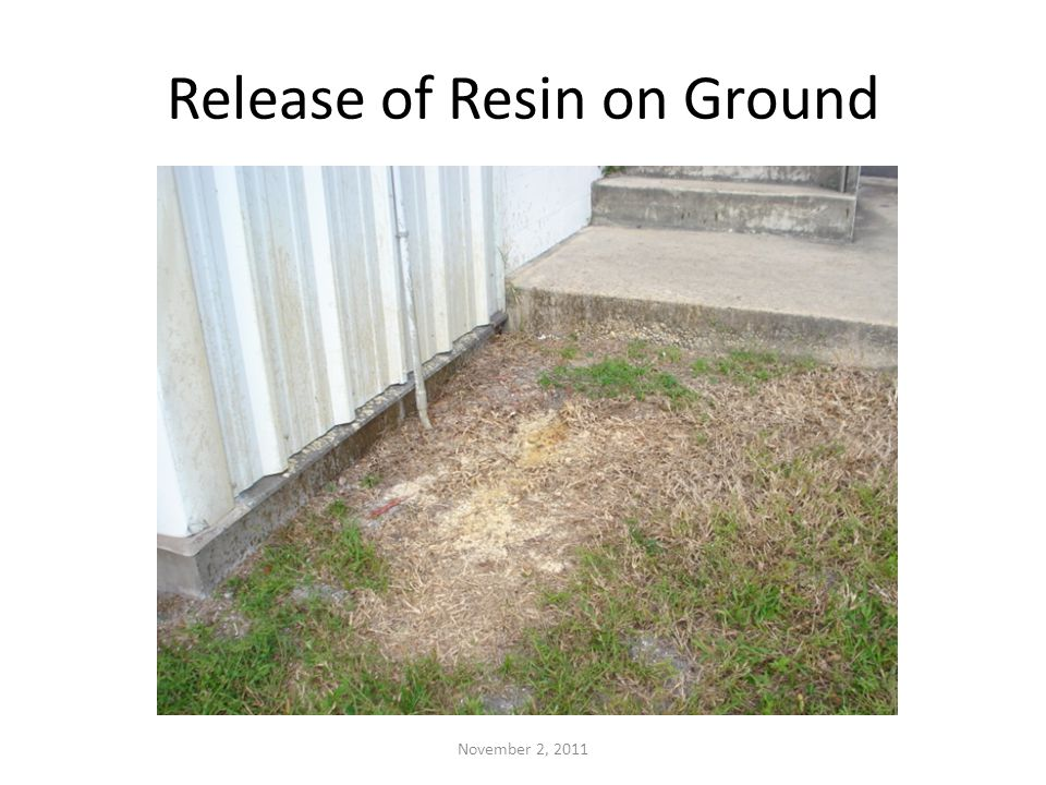 Release of Resin on Ground November 2, 2011