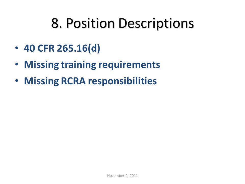 8. Position Descriptions 40 CFR 265.16(d) Missing training requirements Missing RCRA responsibilities November 2, 2011
