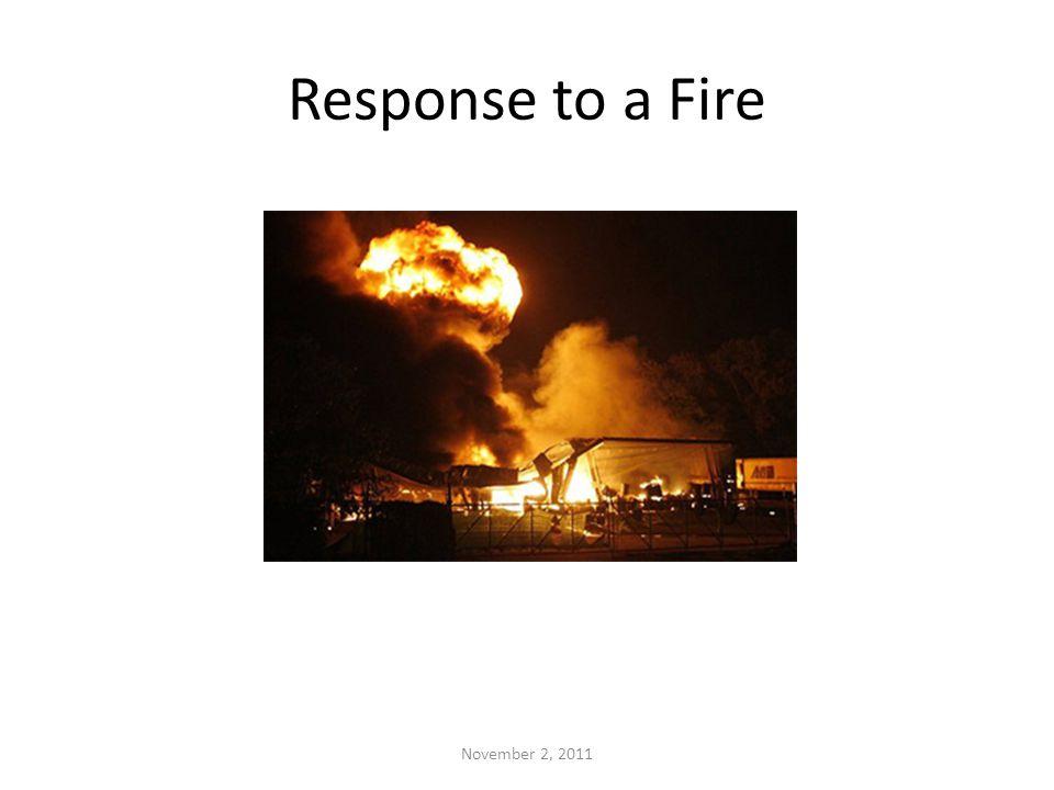 Response to a Fire November 2, 2011