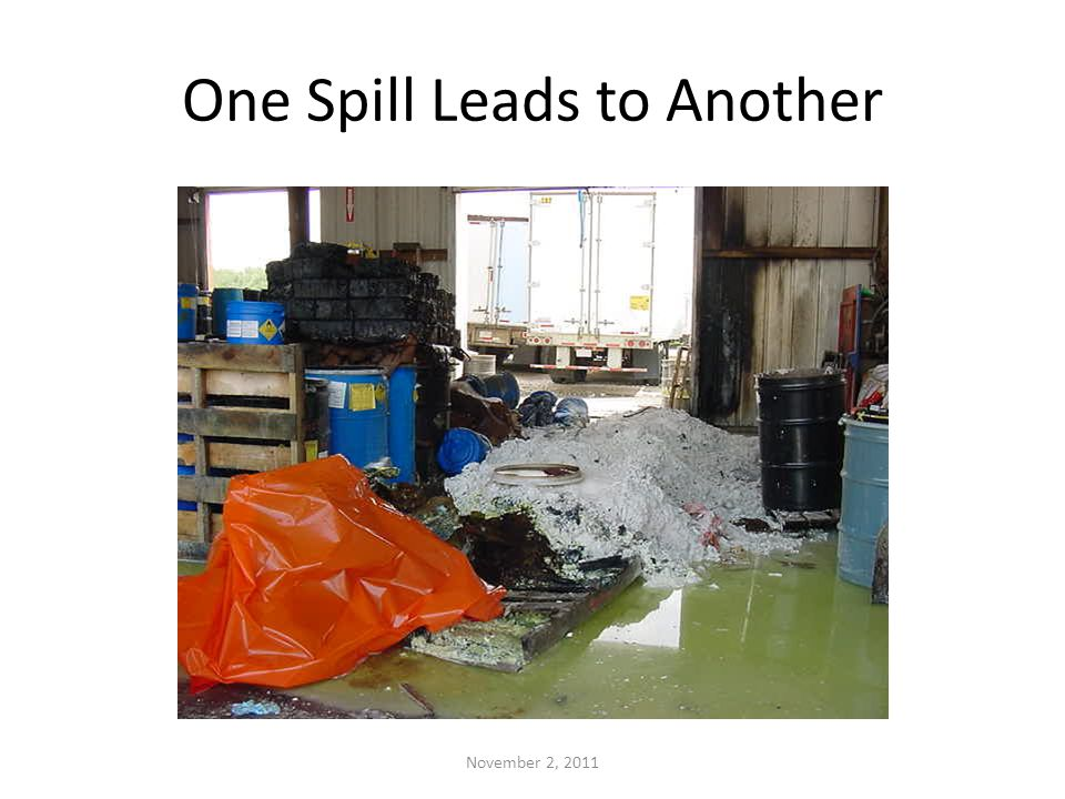 One Spill Leads to Another November 2, 2011