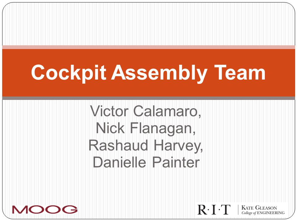 Victor Calamaro, Nick Flanagan, Rashaud Harvey, Danielle Painter Cockpit Assembly Team