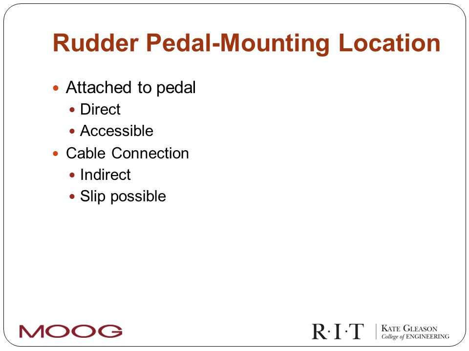 Rudder Pedal-Mounting Location Attached to pedal Direct Accessible Cable Connection Indirect Slip possible
