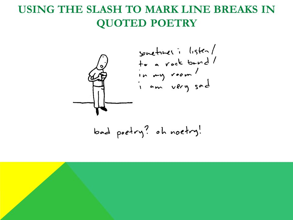 USING THE SLASH TO MARK LINE BREAKS IN QUOTED POETRY