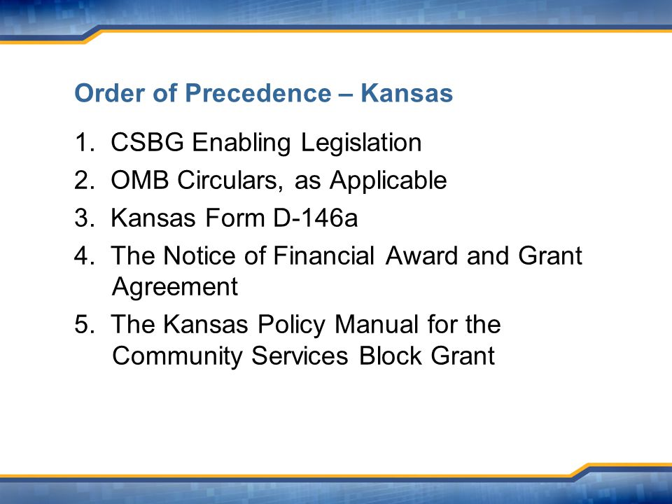 Order of Precedence – Kansas 1.CSBG Enabling Legislation 2.
