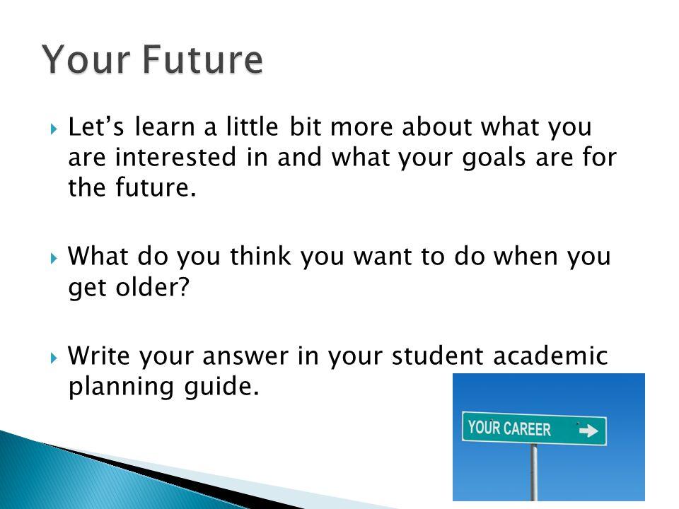  Interests  Goals  Middle School  High School  College  Career