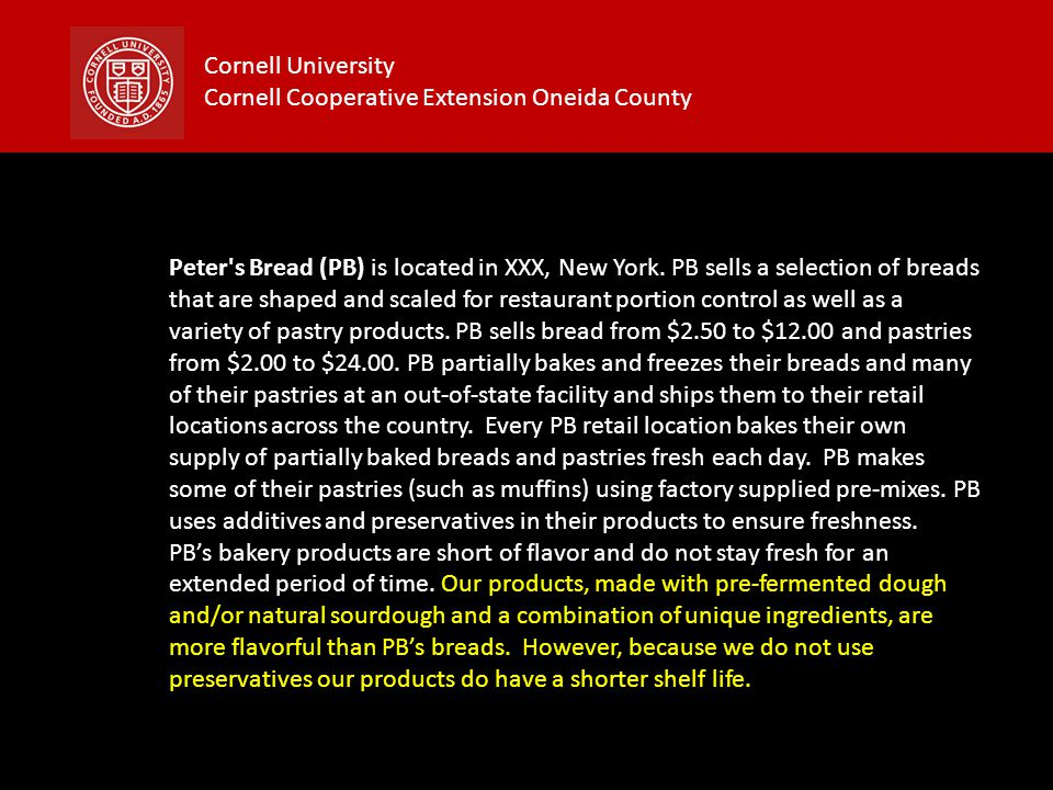 Cornell University Cornell Cooperative Extension Oneida County Peter's Bread (PB) is located in XXX, New York. PB sells a selection of breads that are