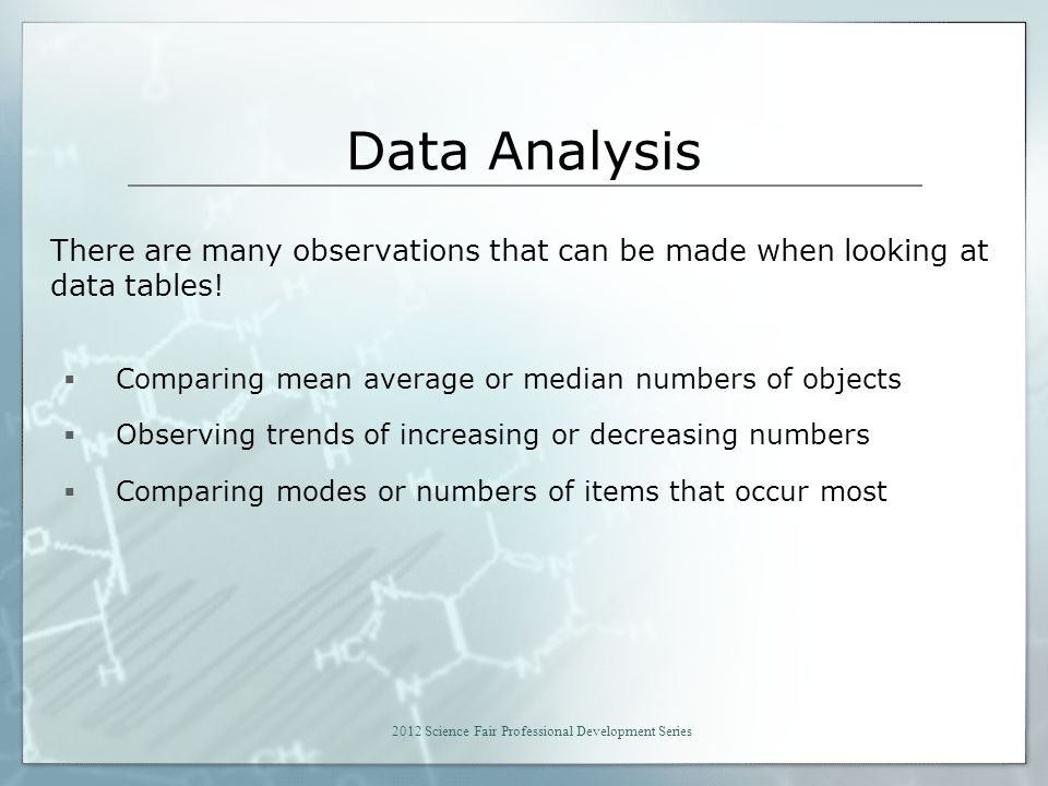 Data Analysis There are many observations that can be made when looking at data tables.