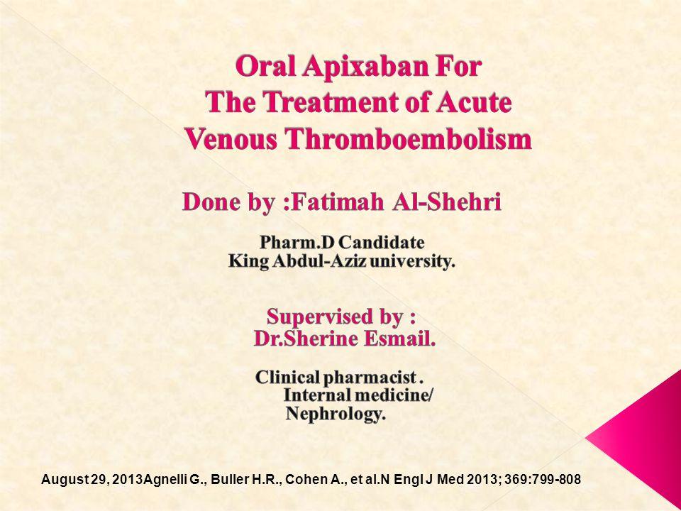 August 29, 2013Agnelli G., Buller H.R., Cohen A., et al.N Engl J Med 2013; 369:799-808