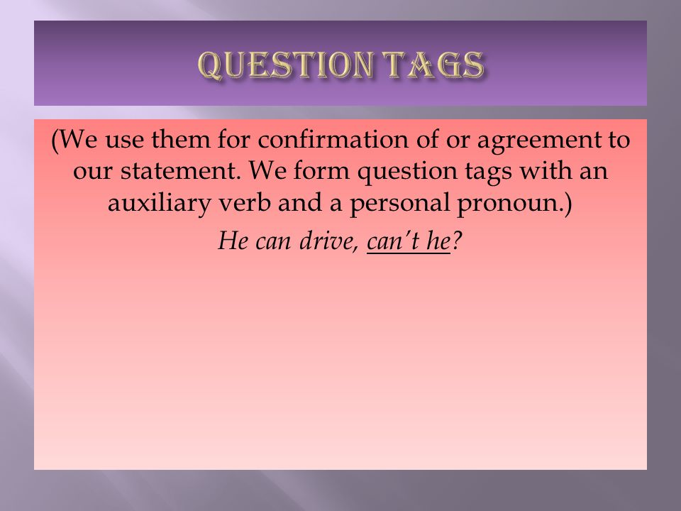 (We use them for confirmation of or agreement to our statement.