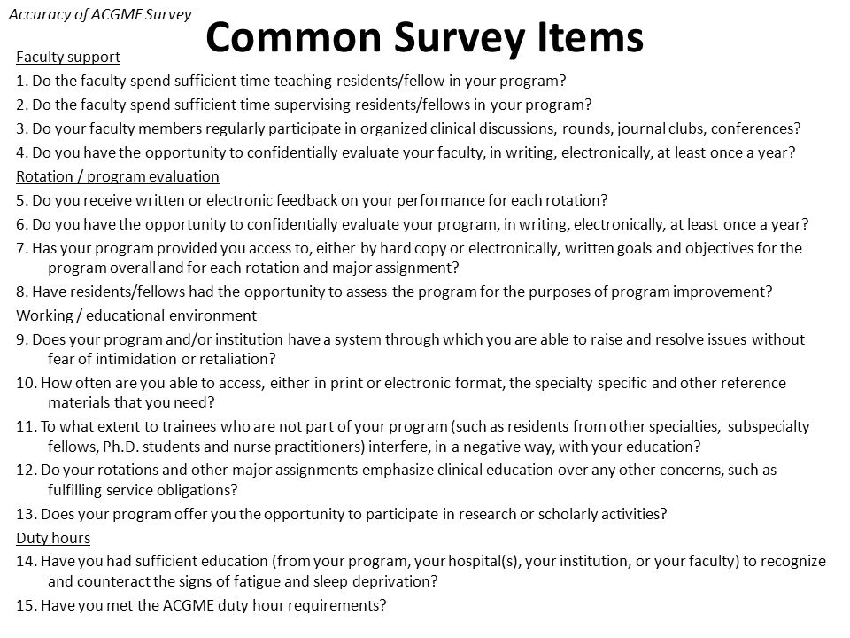 Accuracy of ACGME Survey Common Survey Items Faculty support 1.