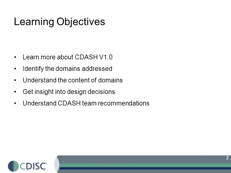 3 General Remarks CDASH: A set of 'content standards' Initial scope: 16 core safety domains The term CRF used throughout this document refers to both paper and electronic formats, unless otherwise specified Not CRF layouts Fields refers to fields that are commonly seen on the CRF.