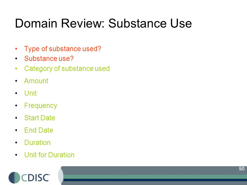 50 Domain Review: Substance Use Type of substance used.