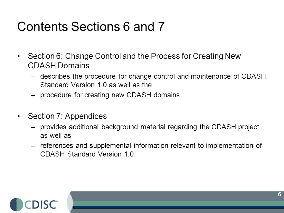 57 CDASH and SDTM Terminology Answers to CDASH questions need to comply with SDTM terminology –Need to define which code lists will be applied to which questions –Some SDTM terminology code lists are huge, e.g.