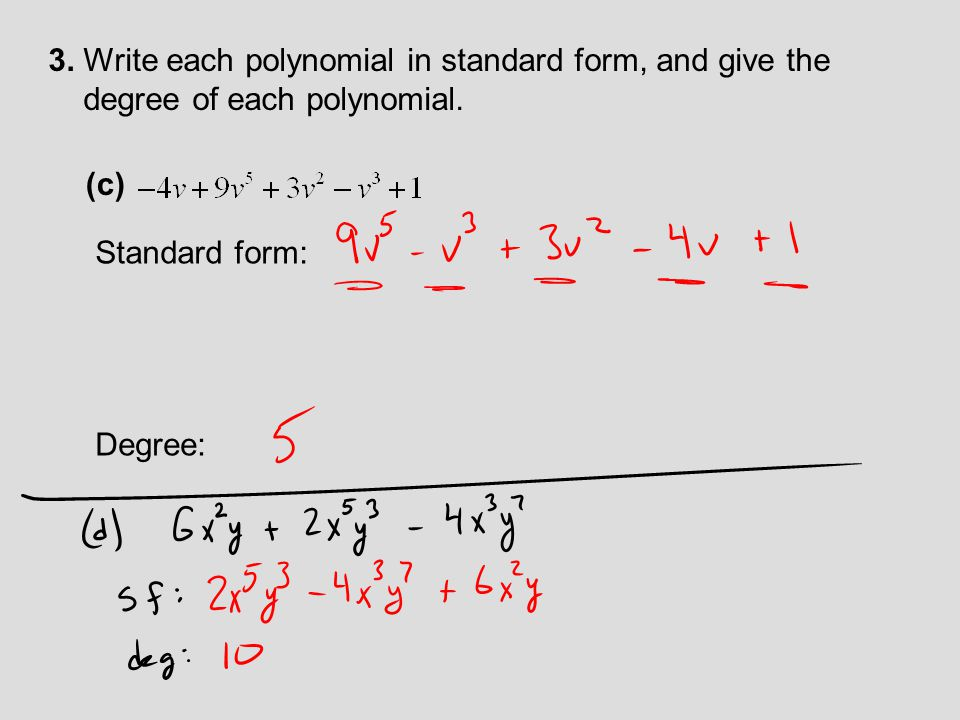 3. Write each polynomial in standard form, and give the degree of each polynomial. (c) Standard form: Degree: