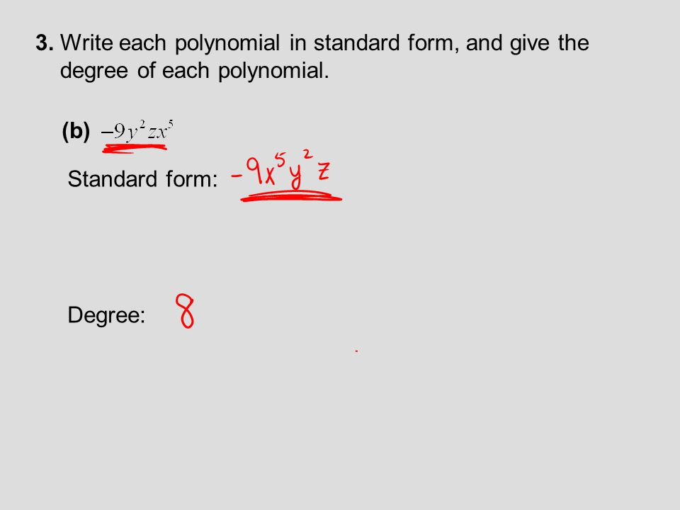 3. Write each polynomial in standard form, and give the degree of each polynomial. (b) Standard form: Degree: