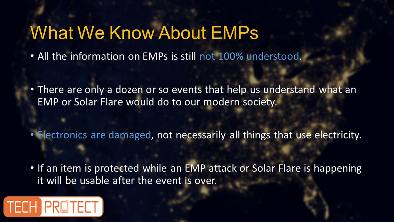 What We Know About EMPs All the information on EMPs is still not 100% understood.