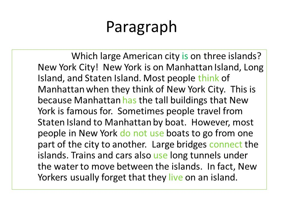Paragraph Which large American city is on three islands? New York City! New York is on Manhattan Island, Long Island, and Staten Island. Most people t