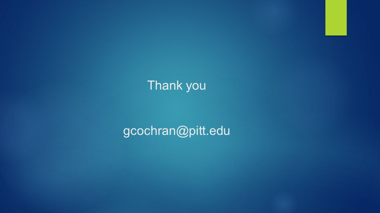 Thank you gcochran@pitt.edu