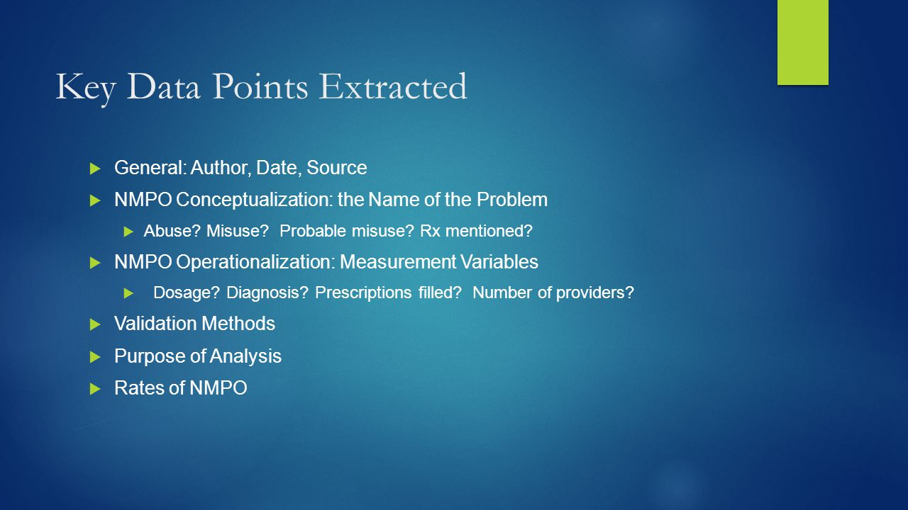 Key Data Points Extracted  General: Author, Date, Source  NMPO Conceptualization: the Name of the Problem  Abuse.