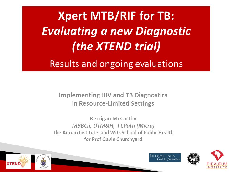 Implementing HIV and TB Diagnostics in Resource-Limited Settings Kerrigan McCarthy MBBCh, DTM&H, FCPath (Micro) The Aurum Institute, and Wits School o