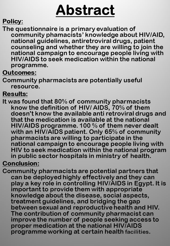 Summary The low percentage of HIV/AIDS patients seeking treatment in Egypt has raised concern among health professionals.Contribution of pharmacist to increase public awareness and enlarge suspected HIV/AIDS patients to seek advice and treatment at the Egyptian national contrail of HIV/AIDS programme health facilities can make significant improvements.The results obtained in this study showed that there is serious weakness among community pharmacist related knowledge of HIV/AIDS disease and Anti-retroviral drugs.