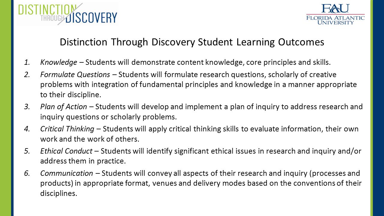 1.Knowledge – Students will demonstrate content knowledge, core principles and skills. 2.Formulate Questions – Students will formulate research questi