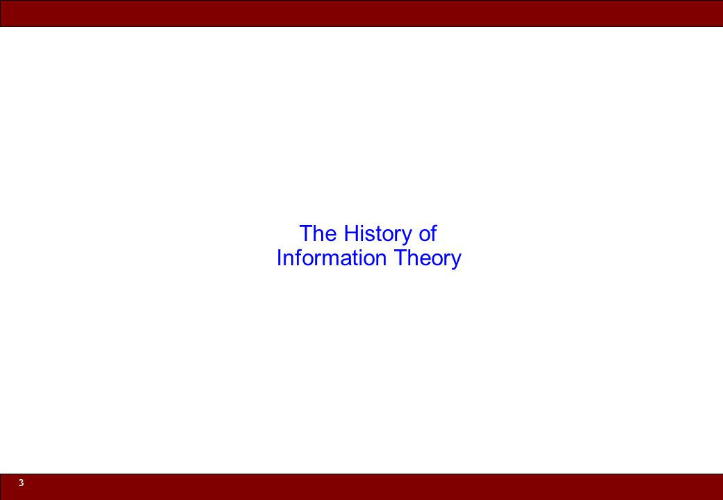 © 2010 Noah Mendelsohn 3 The History of Information Theory
