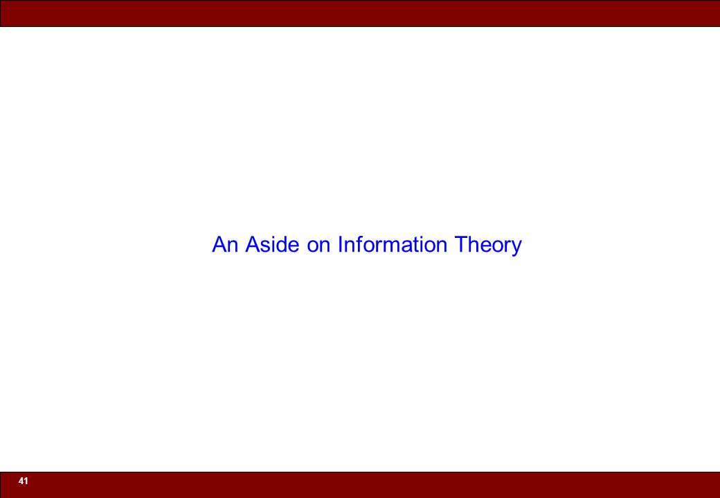 © 2010 Noah Mendelsohn 41 An Aside on Information Theory