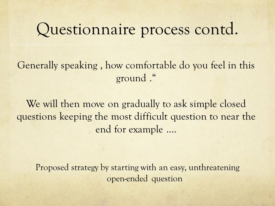 Questionnaire process contd.