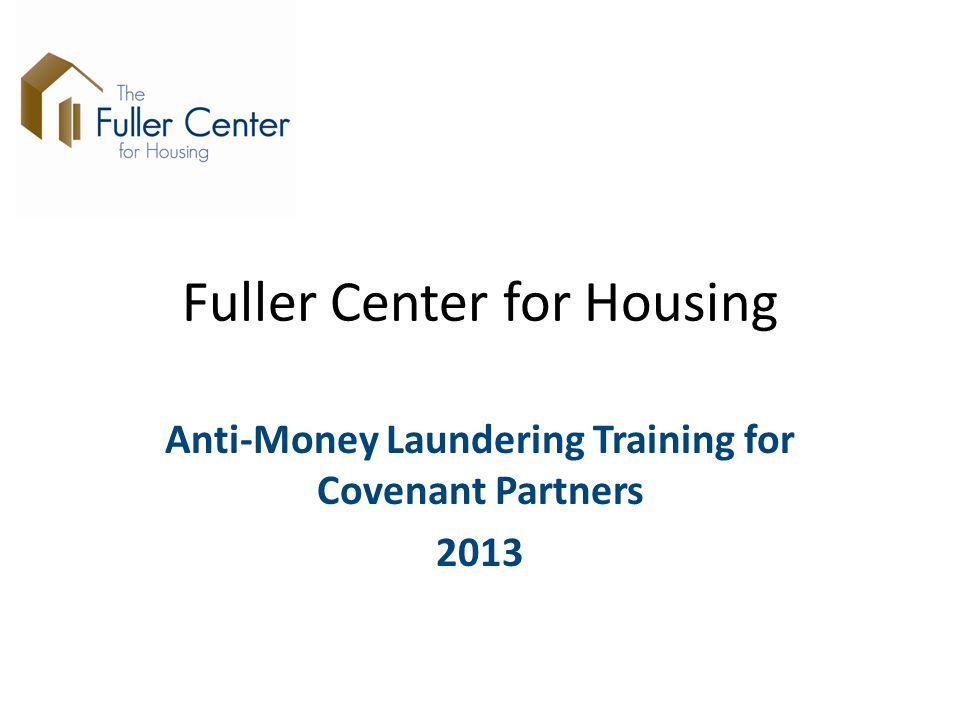 Fuller Center for Housing Anti-Money Laundering Training for Covenant Partners 2013