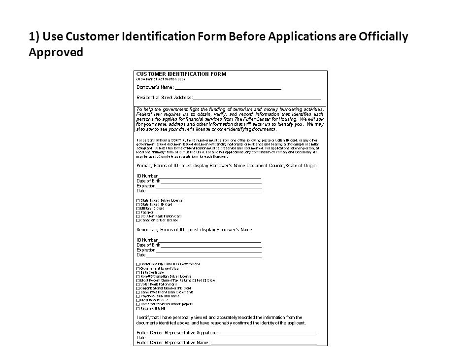 1) Use Customer Identification Form Before Applications are Officially Approved