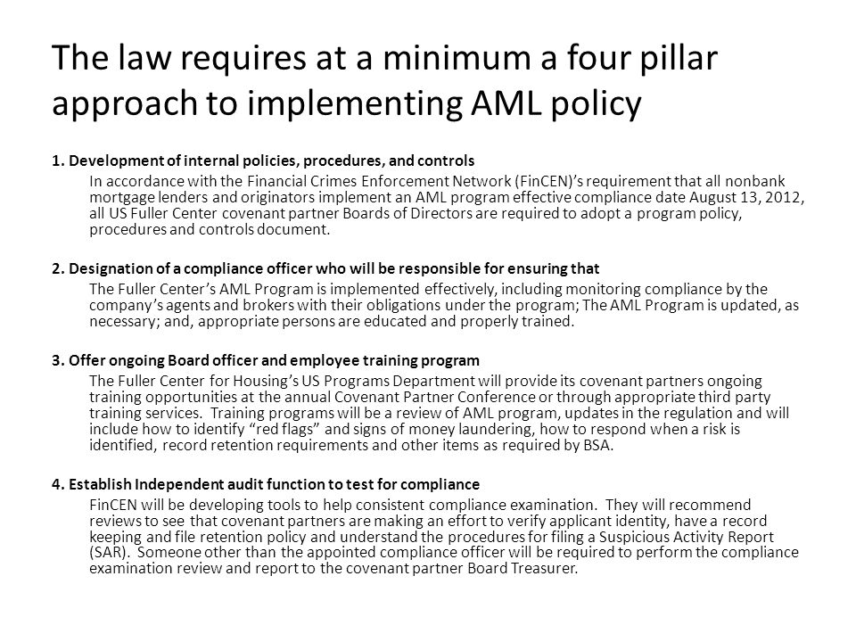 The law requires at a minimum a four pillar approach to implementing AML policy 1.