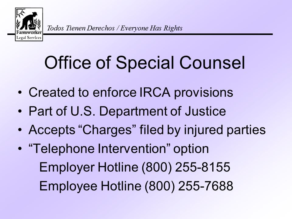 Office of Special Counsel Created to enforce IRCA provisions Part of U.S.