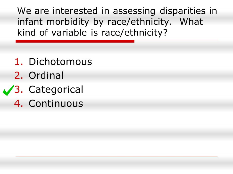 We are interested in assessing disparities in infant morbidity by race/ethnicity.