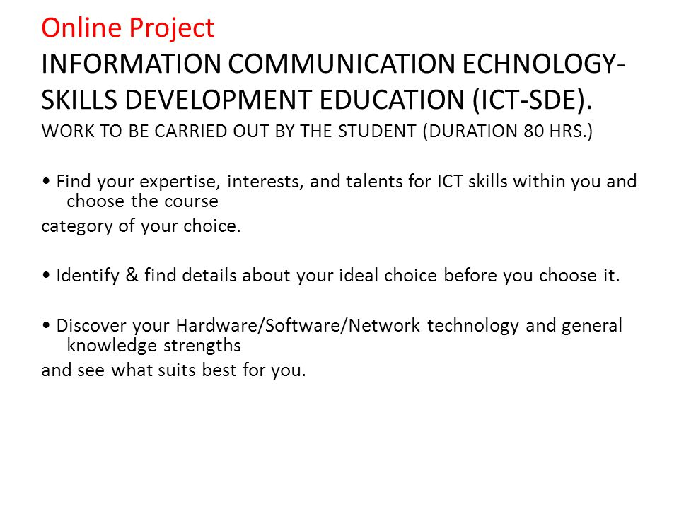 Online Project INFORMATION COMMUNICATION ECHNOLOGY- SKILLS DEVELOPMENT EDUCATION (ICT-SDE).