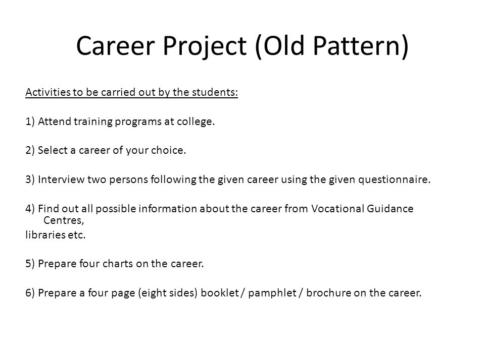 Career Project (Old Pattern) Activities to be carried out by the students: 1) Attend training programs at college.