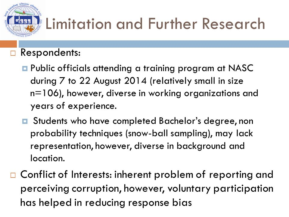 Limitation and Further Research  Respondents:  Public officials attending a training program at NASC during 7 to 22 August 2014 (relatively small in size n=106), however, diverse in working organizations and years of experience.