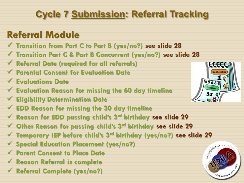 Cycle 7 Submission: Referral Tracking Referral Module Transition from Part C to Part B (yes/no?) see slide 28 Transition from Part C to Part B (yes/no