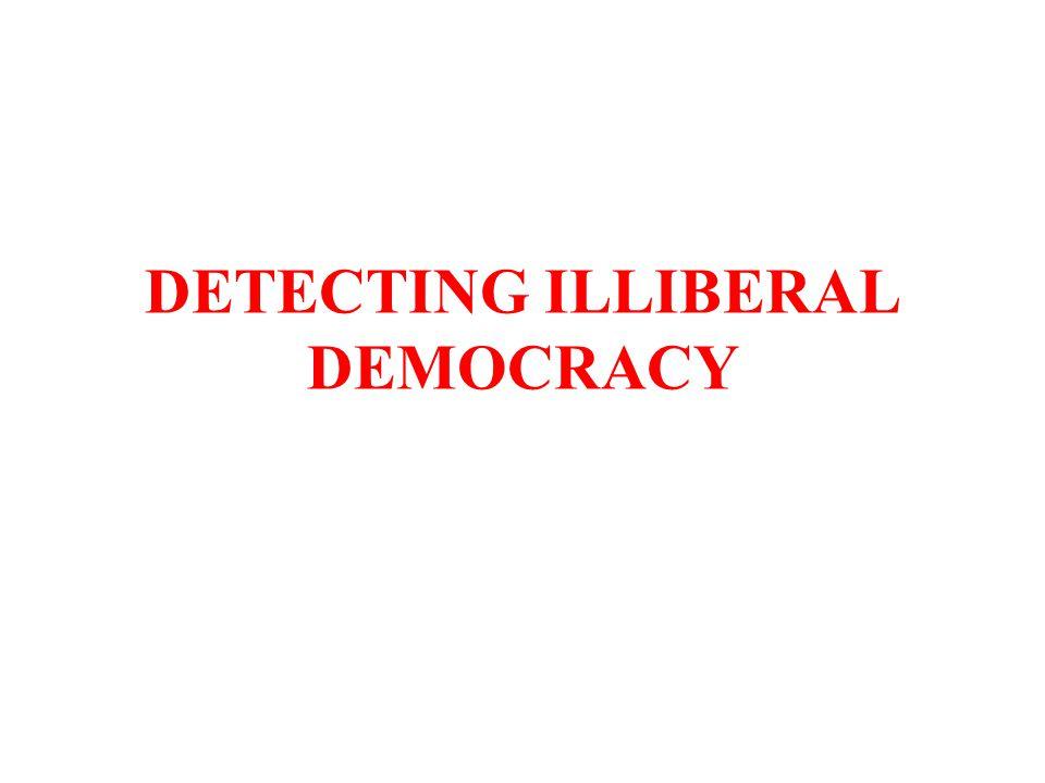 DETECTING ILLIBERAL DEMOCRACY